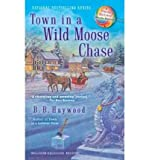 Town in a Wild Moose Chase, B. B. Haywood, 1410449394