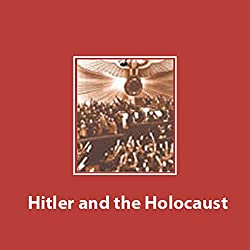 Hitler and the Holocaust [Modern Library Chronicles]