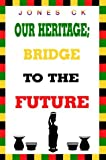 img - for Our Heritage Bridge to the Future book / textbook / text book