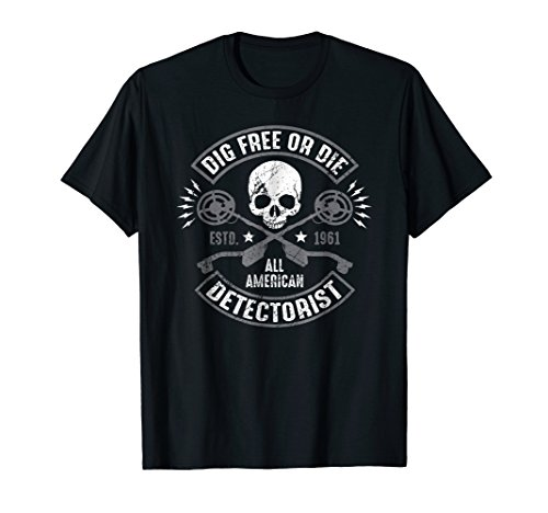 Cool Patriotic Dig Free or Die Metal Detector t-shirt (Best Selling Metal Detector)
