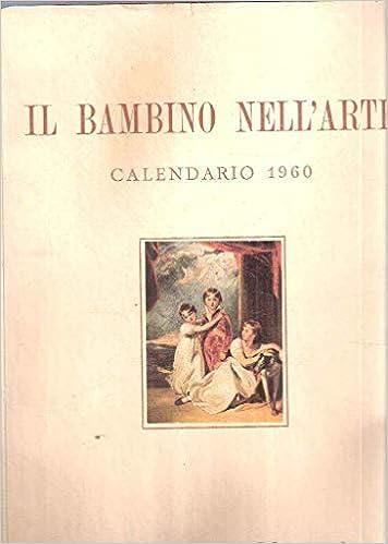 Calendario 1960.Amazon It Il Bambino Nell Arte Calendario 1960 Aa Vv