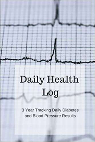daily health log 3 years tracking daily diabetes and blood pressure