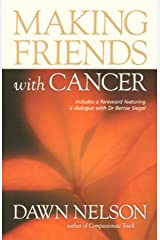 Making Friends With Cancer Paperback