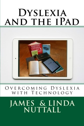 Dyslexia and the iPad: Overcoming Dyslexia with Technology