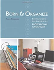 Born to Organize: Everything You Need to Know About a Career As a Professional Organizer