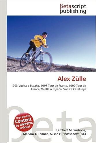 Alex Zulle: Amazon.es: Surhone, Lambert M, Tennoe, Mariam T ...