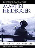 """Martin Heidegger - Between Good and Evil"" av R Safranski"