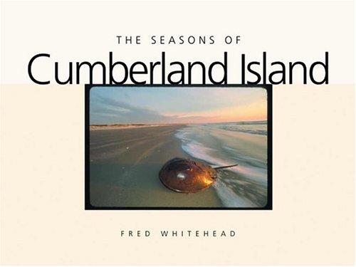 The Seasons of Cumberland Island (Wormsloe Foundation Nature Book Ser.)