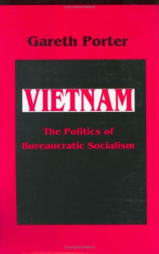 Vietnam: The Politics of Bureaucratic Socialism (Politics and International Relations of Southeast Asia) by Brand: Cornell University Press