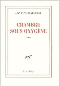 Chambre sous oxygène par Jean-Baptiste Gendarme