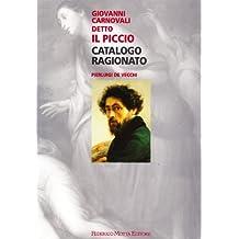 Giovanni Carnovali Detto Il Piccio: Catalogo Ragionato