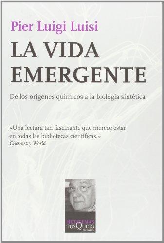 Descargar Libro La Vida Emergente: De Los Orígenes Químicos A La Biología Sintética Pier Luigi Luisi