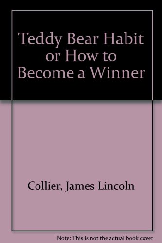 Teddy Bear Habit or How to Become a Winner