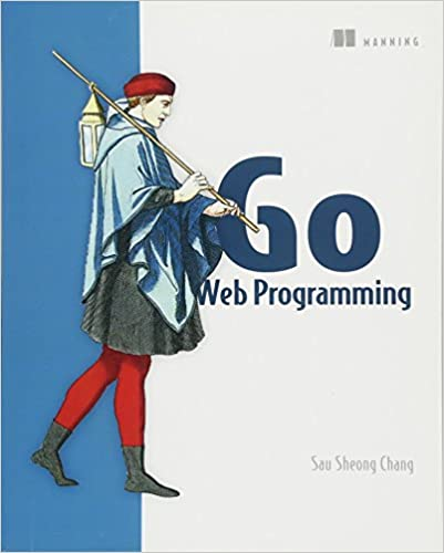 Go Web Programming: Sau Sheong Chang: 9781617292569: Amazon