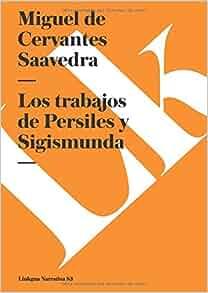 Los trabajos de Persiles y Sigismunda (Narrativa) (Spanish Edition