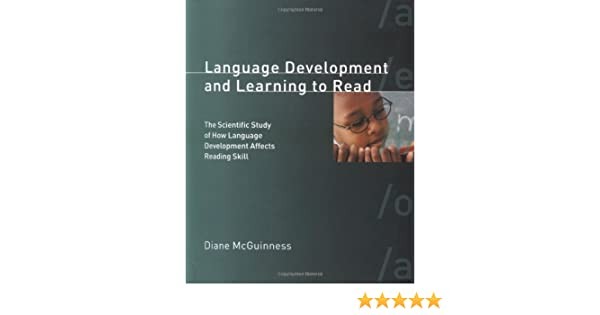 language development and learning to read the scientific study of how language development affects reading skill