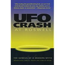UFO Crash at Roswell: The Genesis of a Modern Myth
