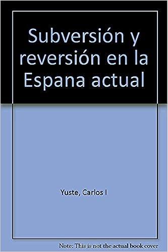 Amazon.com: Subversión y reversión en la España actual ...