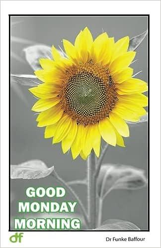 Good Monday Morning Dr Funke Baffour 9780956977175 Amazoncom Books