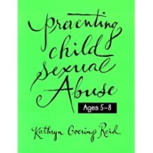 Preventing Child Sexual Abuse: A Curriculum for Children Ages Five Through Eight