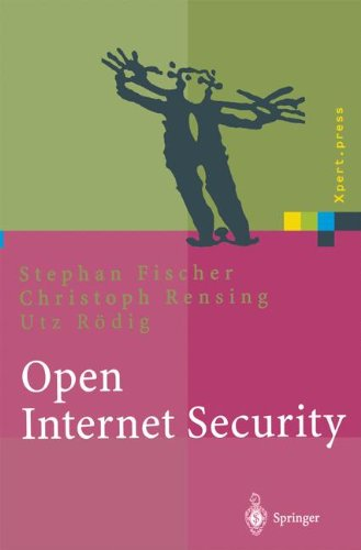 Open Internet Security: Von Den Grundlagen Zu Den Anwendungen (Xpert.press) Taschenbuch – 4. Oktober 2013 Stephan Fischer Springer 3540668144 EDV / Theorie / Sicherheit