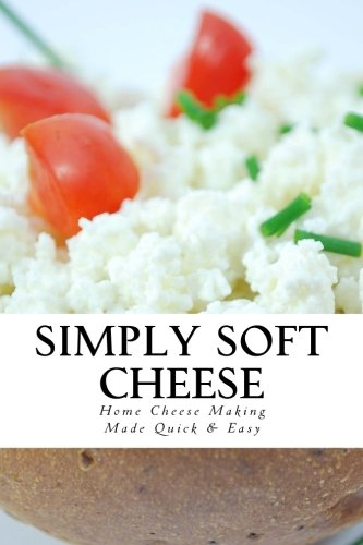 Goat Milk Ricotta (Simply Soft Cheese: Cheese Making Made Quick & Easy)