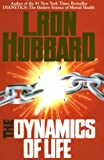 The Dynamics of Life, L. Ron Hubbard, 0884043436