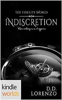 The Fidelity World: Indiscretion (Kindle Worlds Novella) by [Lorenzo, D.D.]