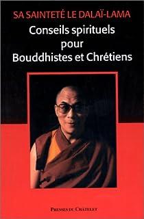 Conseils spirituels aux bouddhistes et aux chrétiens, Dalaï-Lama XIV