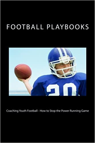 Coaching Youth Football How To Stop The Power Running Game Football Playbooks 9781479392070 Amazon Com Books