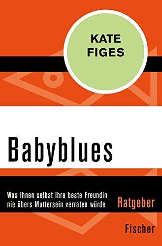 babyblues-was-ihnen-selbst-ihre-beste-freundin-nie-bers-muttersein-verraten-wrde