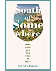 South of Somewhere: Wine, Food, and the Soul of Italy