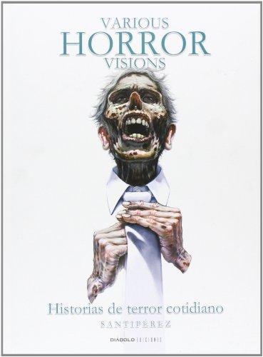 Various horror visions, Historias de terror cotidiano