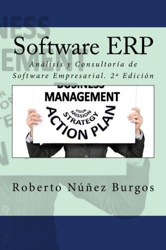 Software ERP: Analisis y Consultoria de Software Empresarial. 2ª Edicion  [Nuñez Burgos, Roberto] (Tapa Blanda)