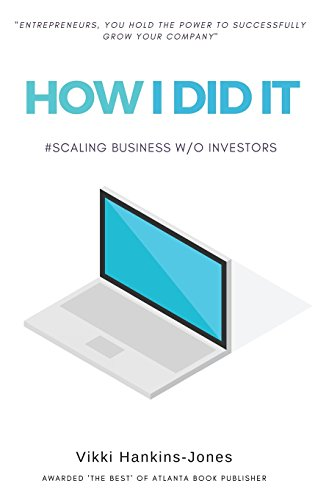 How I Did It, Scaling Business W/Out Investors [Vikki Hankins-Jones] (Tapa Dura)
