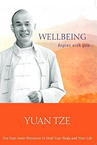 Wellbeing Begins with You/ Use Your Inner Resources to Heal Your Body and Your Life