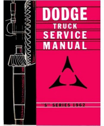1962 DODGE TRUCK & PICKUP FACTORY REPAIR SHOP & SERVICE MANUAL - INCLUDES: pickup, panel, Power Wagon, Conventional, Forward Control, School Bus, 4X4, 6X4, Low Cab Forward, Diesel, D, C, P, S, W, KC, NC, KCT, NCT, & CT series 62