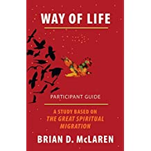 Way of Life Participant Guide: A Study Based on The Great Spiritual Migration