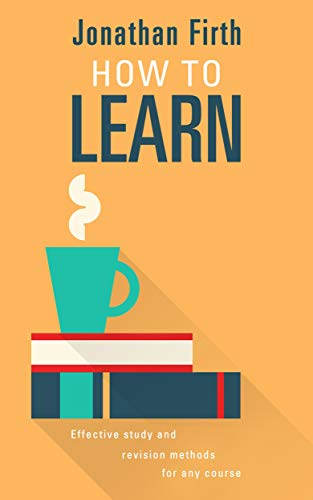 Amazon com: How to Learn: Effective study and revision