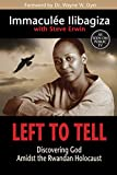 Left to Tell: Discovering God Amidst the Rwandan