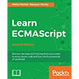 Learn ECMAScript - Second Edition: Discover the latest ECMAScript features in order to write cleaner code and learn the fundamentals of JavaScript