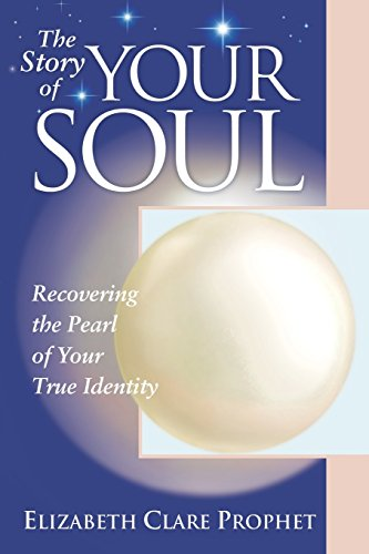 The Story of Your Soul: Recovering the Pearl of Your True Identity - Practical Spirituality Series