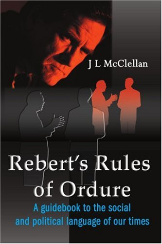 Rebert's Rules of Ordure: A Guidebook to the Social and Political Language of Our Times