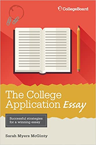 The College Application Essay Th Ed Sarah Myers Mcginty