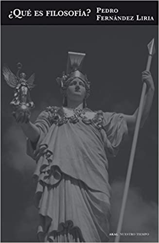 Qué Es Filosofía: Prólogo a veintiséis siglos de historia Nuestro tiempo: Amazon.es: Fernández Liria, Pedro: Libros
