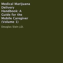 Medical Marijuana Delivery Handbook