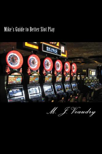 Mike's Guide to Better Slot Play (Best Slots To Play At Casino)