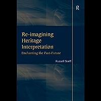 Re-imagining Heritage Interpretation: Enchanting the Past-Future