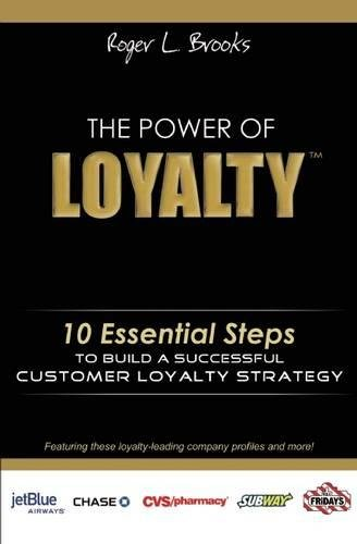 The Power of Loyalty: 10 Essential Steps to Build a Successful Customer Loyalty Strategy (StartUp Series)
