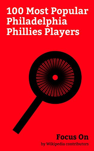 Focus On: 100 Most Popular Philadelphia Phillies Players: Ryan Howard, Bob Uecker, Jim Bunning, Curt Schilling, Lenny Dykstra, Dallas Green (baseball), ... Martínez, Chase Utley, Tug McGraw, etc.